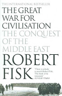 Great War for Civilisation - The Conquest of the Middle East (Fisk Robert)(Paperback)