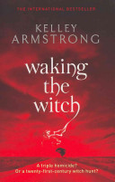 Waking the Witch (Armstrong Kelley)(Paperback)