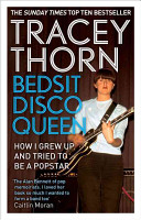 Bedsit Disco Queen - How I Grew Up and Tried to be a Pop Star (Thorn Tracey)(Paperback)