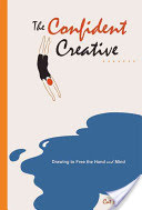 Confident Creative - Drawing to Free the Hand and Mind (Bennett Cat)(Paperback)
