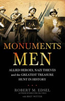 Monuments Men - Allied Heroes, Nazi Thieves and the Greatest Treasure Hunt in History (Edsel Robert M.)(Paperback)