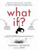 What If? - Serious Scientific Answers to Absurd Hypothetical Questions (Munroe Randall)(Paperback)