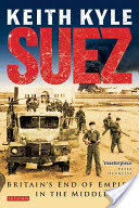 Suez - Britain's End of Empire in the Middle East (Kyle Keith)(Paperback)