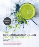 Supercharged Green Juice & Smoothie Diet (Bailey Christine)(Paperback)
