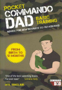 Pocket Commando Dad - Advice for New Recruits to Fatherhood: From Birth to 12 Months (Sinclair Neil)(Paperback)