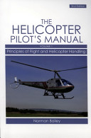 The Helicopter Pilot's Manual, Volume 1: Principles of Flight and Helicopter Handling (Bailey Norman)(Paperback)