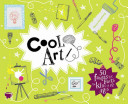 Cool Art - 50 Fantastic Facts for Kids of All Ages (Armstrong Simon)(Pevná vazba)