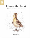Flying the Nest - The Early Days of Britain's Best-Loved Animals (Dale Hannah)(Pevná vazba)