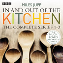 In and Out of the Kitchen: The Complete Series 1-3 (Jupp Miles)(CD-Audio)