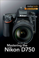 Mastering the Nikon D750 (Young Darrell)(Paperback)
