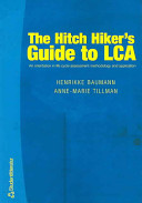 Hitch Hiker's Guide to LCA - An Orientation in Life Cycle Assessment Methodology and Applications (Baumann Henrikke)(Paperback)
