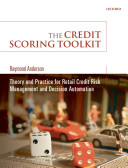Credit Scoring Toolkit - Theory and Practice for Retail Credit Risk Management and Decision Automation (Anderson Raymond)(Pevná vazba)